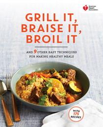 grill it braise it broil it cookbook